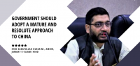Government should adopt a mature and resolute approach to China – Syed Sadatullah Hussaini