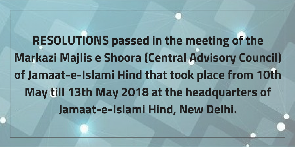 RESOLUTIONS passed in the meeting of the Markazi Majlis e Shoora