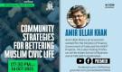 Saturday online program live: 'Community strategies for bettering Muslim civic life' – Dr. Amir Ullah Khan